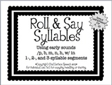 Roll and Say Syllables: Using early sounds in 1-, 2-, and