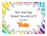 Roll and Say Vowel Sounds of Y Trolls Inspired