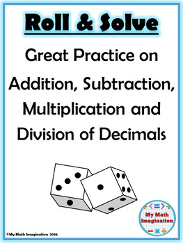 Roll and Solve - Add, Subtract, Multiply, Divide Decimals