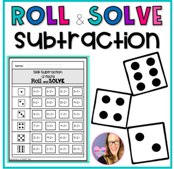 Roll and Solve- Subtraction