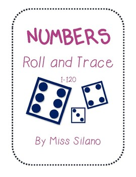 Roll and Trace Numbers 1-120 (Counting & Number Writing Pages)