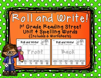 Roll and Write! 1st Grade Reading Street Unit 4 Spelling Words Word Work