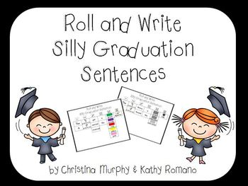 Roll and Write SIlly Graduation Sentences