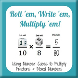 Roll 'em Write 'em Multiply 'em - multiplying fractions and mixed numbers