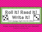 Roll it! Read it! Write it! - Dolch Primer Sight Words Edition