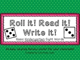 Roll it! Read it! Write it! - kindergarten sight word edition