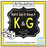 Roll it, Say it, Keep it- Articulation K and G