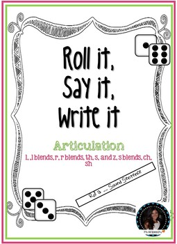 Roll it, Say it, Write it: Roll A Sound Sentence Articulation Fun