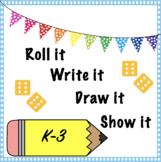 Roll it, Write it, Draw it, Show it