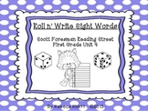 Roll n' Write-Scott Foresman Reading Street for First Grade Unit 4