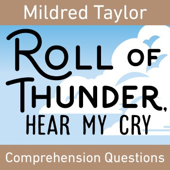 Roll of Thunder - Complete Novel Comprehension Questions