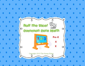 Roll the Dice! Common Core Math (Pre-K/K) FREEBIE