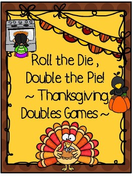Roll the Die, Double the Pie!- Thanksgiving Doubles Games