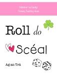 Roll the Story- Ag an Trá