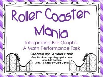 Roller Coaster Mania- Interpreting Bar Graphs:  A Math Performance Task