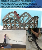 Roller Coaster PBL  w/ Calculations of Force, Gravity, Potential & Kinetic Energ