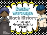 Rollin' Through Black History: A Roll and Graph Activity Packet