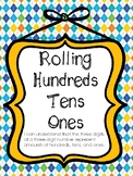 Rolling Hundreds, Tens and Ones
