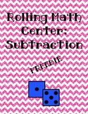 Rolling Math Center:  Subtraction