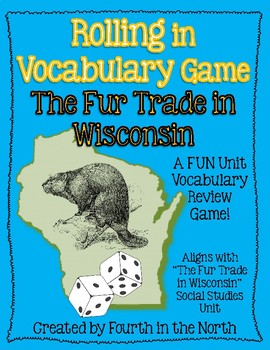 Rolling in Vocabulary Game - The Fur Trade in Wisconsin