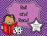 Rolll and Read- Journeys First Grade- Unit 2