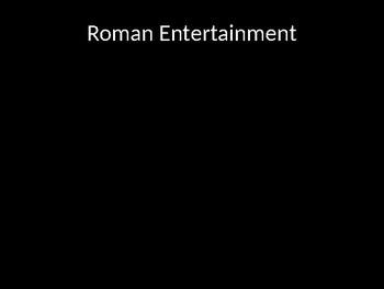 Roman Entertainment