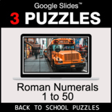 Roman Numerals (1 to 50) - Google Slides - Back To School Puzzles