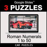 Roman Numerals (1 to 50) - Google Slides - Car Puzzles