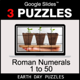 Roman Numerals (1 to 50) - Google Slides - Earth Day Puzzles