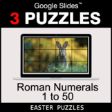 Roman Numerals (1 to 50) - Google Slides - Easter Puzzles