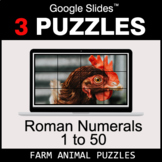 Roman Numerals (1 to 50) - Google Slides - Farm Animal Puzzles