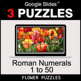 Roman Numerals (1 to 50) - Google Slides - Flower Puzzles