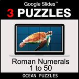 Roman Numerals (1 to 50) - Google Slides - Ocean Puzzles