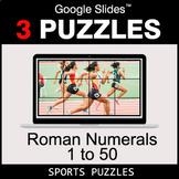 Roman Numerals (1 to 50) - Google Slides - Sports Puzzles