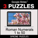 Roman Numerals (1 to 50) - Google Slides - Spring Puzzles