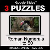 Roman Numerals (1 to 50) - Google Slides - Thanksgiving Puzzles
