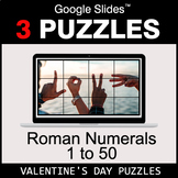 Roman Numerals (1 to 50) - Google Slides - Valentine's Puzzles
