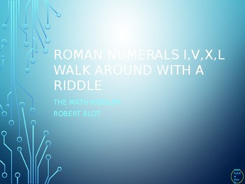 Roman Numerals I, V, X, L Walk Around or Gallery Walk with a Riddle