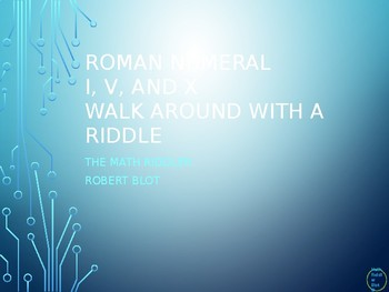 Roman Numerals I, V, X Walk Around or Gallery Walk with a Riddle