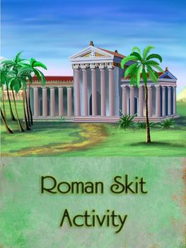 Roman Skit Activity