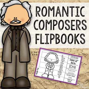Romantic Composers Flipbooks