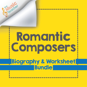 Romantic Composers | Worksheet & Biography Bundle [Distance Learning]