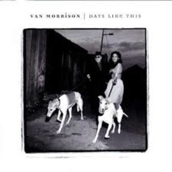 "Romanticism: Song - ""Days Like This"" by Van Morrison"