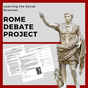 Rome Debate Project: Essay and In-Class Debate for High School!