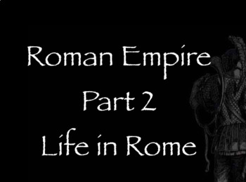 Rome Note Part 2 - Life In Rome