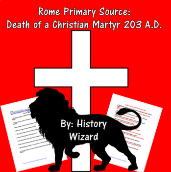 Rome Primary Source: Death of a Christian Martyr 203 A.D.