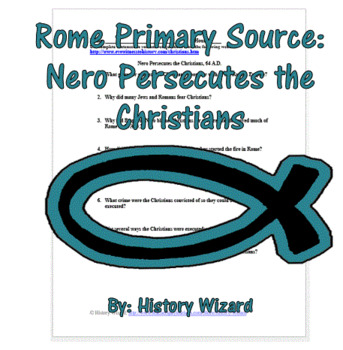 Rome Primary Source: Nero Persecutes the Christians