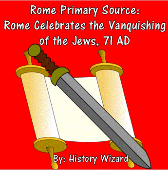 Rome Primary Source: Rome Celebrates the Vanquishing of the Jews, 71 AD