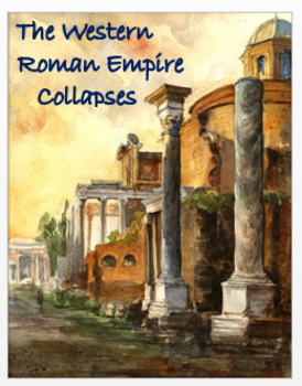 """""""The Western Roman Empire Collapses"""" + Assessments"""