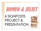 Romeo & Juliet 6 Signposts Project & Presentation